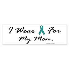 Wear Teal For My Mom 1 Bumper Bumper Sticker