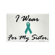 Wear Teal For My Sister 1 Rectangle Magnet