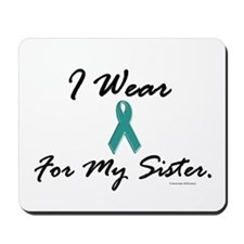 Wear Teal For My Sister 1 Mousepad