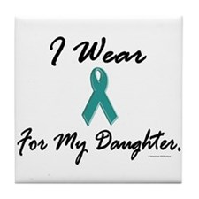 Wear Teal For My Daughter 1 Tile Coaster