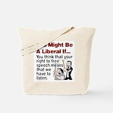 Liberal Free Speech Tote Bag