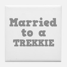 Married to a Trekkie Tile Coaster
