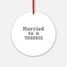 Married to a Trekkie Ornament (Round)