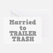 Married to Trailer Trash Greeting Cards (Package o