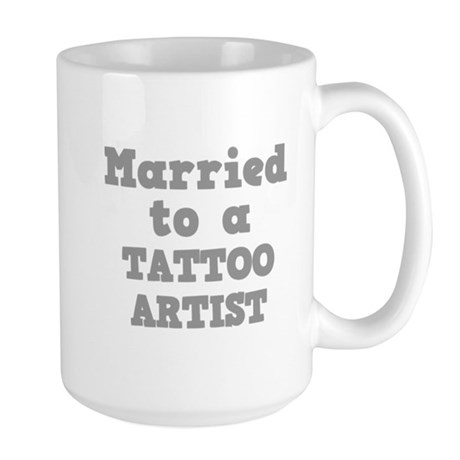 Married to a Tattoo Artist Large Mug