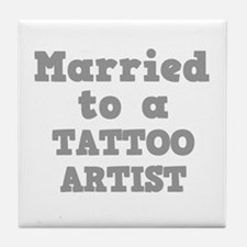 Married to a Tattoo Artist Tile Coaster
