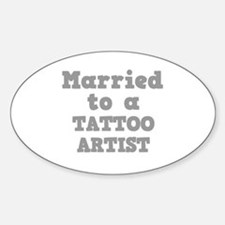 Married to a Tattoo Artist Oval Decal