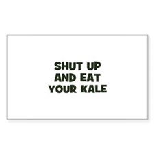 shut up and eat your kale Rectangle Decal