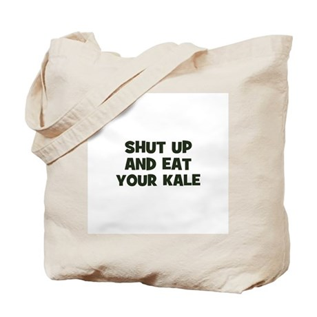 shut up and eat your kale Tote Bag
