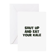 shut up and eat your kale Greeting Cards (Package