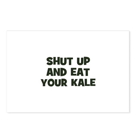 shut up and eat your kale Postcards (Package of 8)