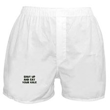 shut up and eat your kale Boxer Shorts