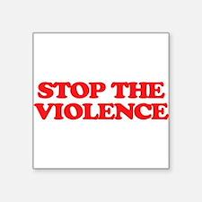 Stop The Violence Sticker