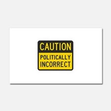 Caution Politically Incorrect Car Magnet 20 x 12