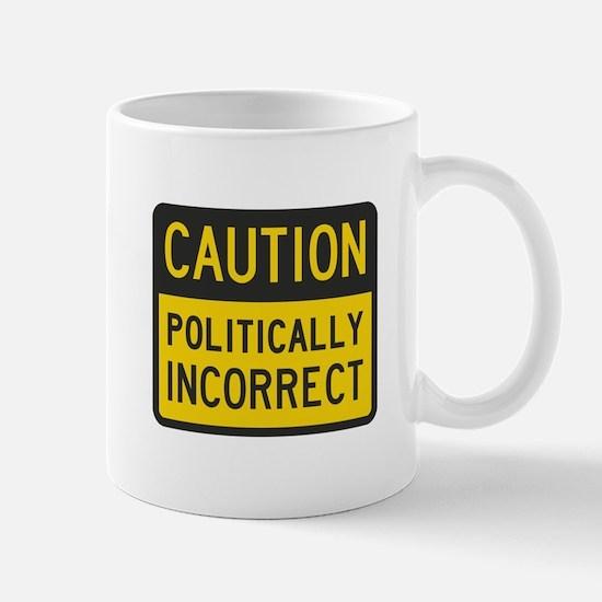 Caution Politically Incorrect Mugs