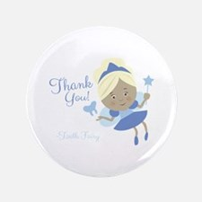 """From the toothfairy 3.5"""" Button"""