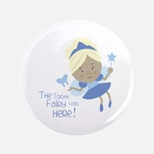 """Toothfairy was here 3.5"""" Button"""