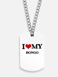 I Love My BONGO Dog Tags