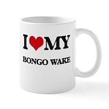 I Love My BONGO WAKE Mugs