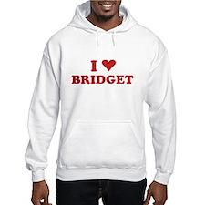 I LOVE BRIDGET Hoodie