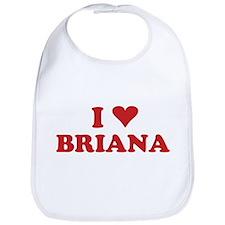 I LOVE BRIANA Bib