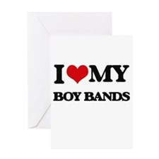 I Love My BOY BANDS Greeting Cards
