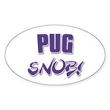 Pug Snob! Oval Decal