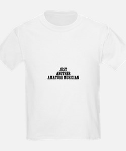just another amature musician T-Shirt