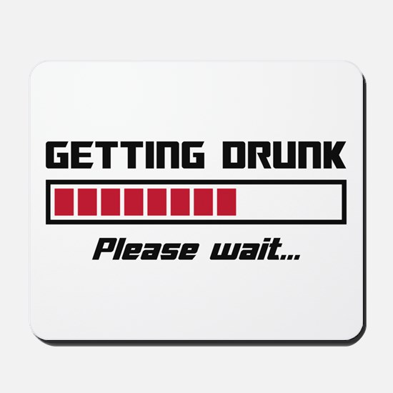 Getting Drunk Please Wait Loading Bar Mousepad