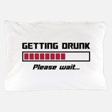 Getting Drunk Please Wait Loading Bar Pillow Case