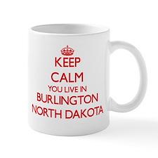 Keep calm you live in Burlington North Dakota Mugs