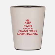 Keep calm you live in Grand Forks North Shot Glass