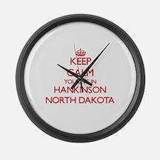 Keep calm you live in Hankinson N Large Wall Clock