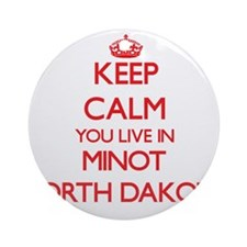 Keep calm you live in Minot North Ornament (Round)