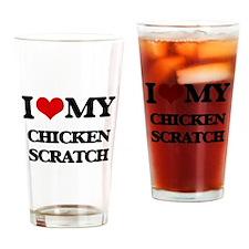 I Love My CHICKEN SCRATCH Drinking Glass