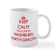 Keep calm you live in Washburn North Dakota Mugs