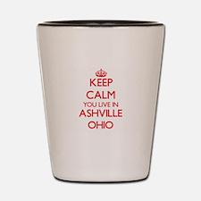 Keep calm you live in Ashville Ohio Shot Glass