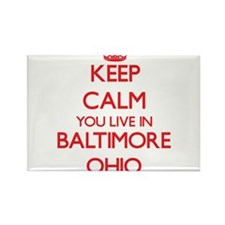 Keep calm you live in Baltimore Ohio Magnets