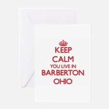 Keep calm you live in Barberton Ohi Greeting Cards