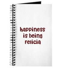 happiness is being Felicia Journal