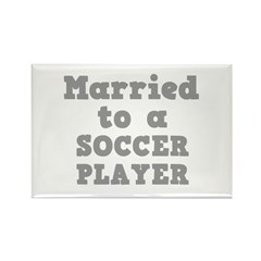 Married to a Soccer Player Rectangle Magnet (100 p