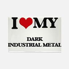 I Love My DARK INDUSTRIAL METAL Magnets