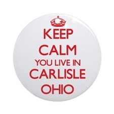 Keep calm you live in Carlisle Oh Ornament (Round)