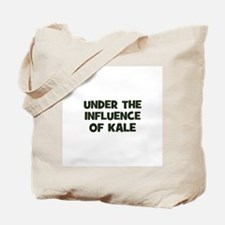 under the influence of kale Tote Bag