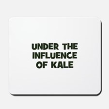 under the influence of kale Mousepad