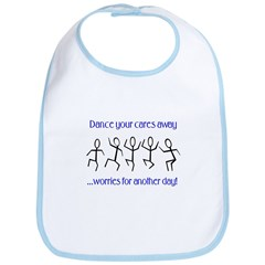 Dance your cares away Bib
