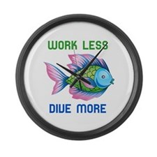 WORK LESS DIVE MORE Large Wall Clock