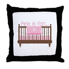 Pink Is For Girl Throw Pillow