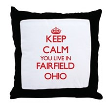 Keep calm you live in Fairfield Ohio Throw Pillow
