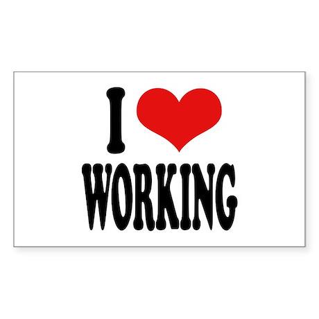 I Love Working Rectangle Sticker